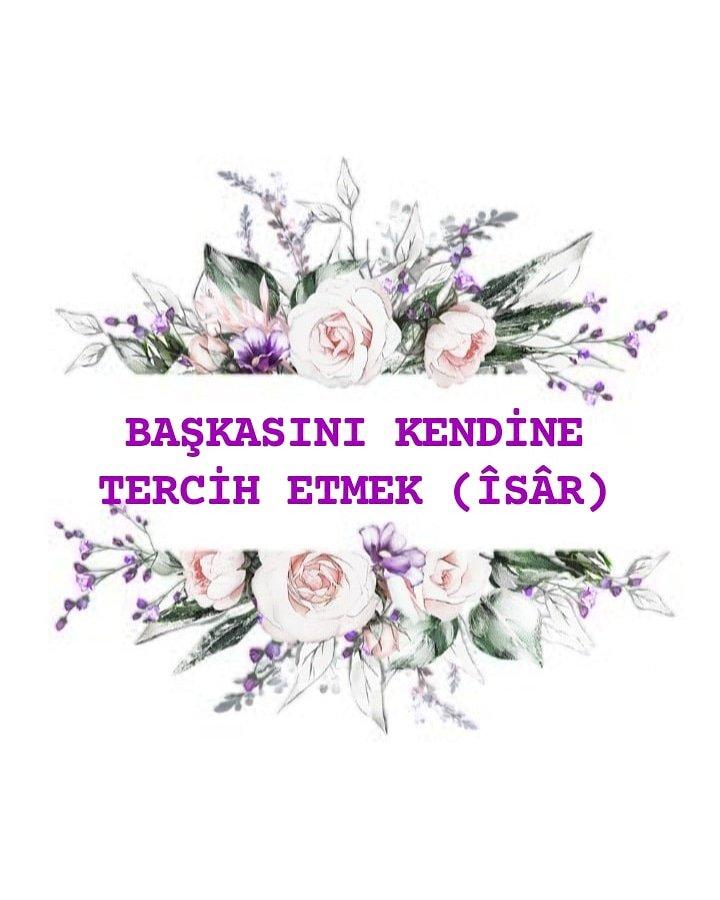 BAŞKASINI KENDİNE TERCİH ETMEK (ÎSÂR)